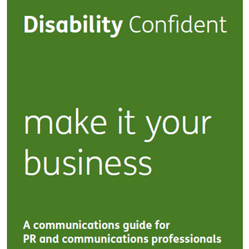 The front cover of the Inclusive Communications Booklet, saying that you should make Disability Confident your business.